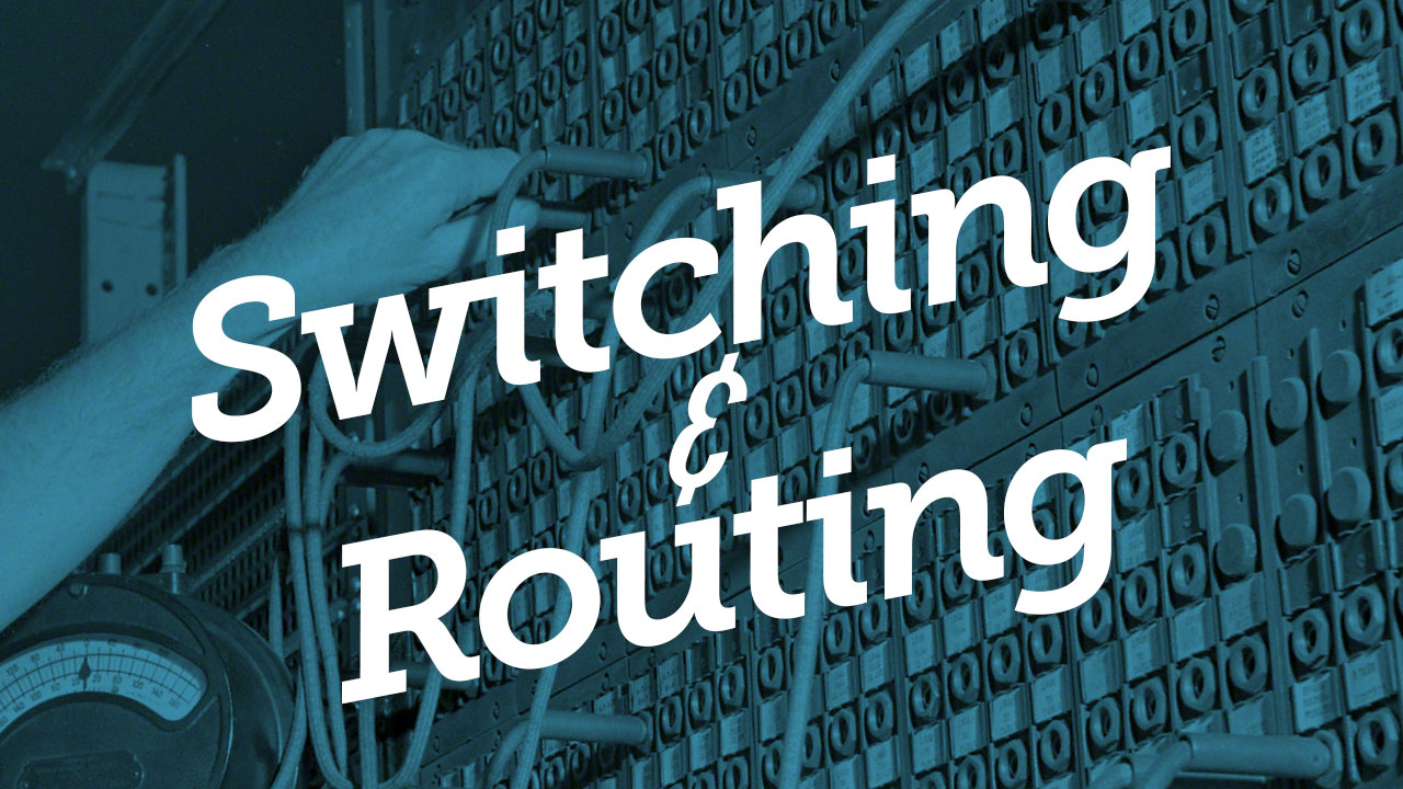 switching & routing