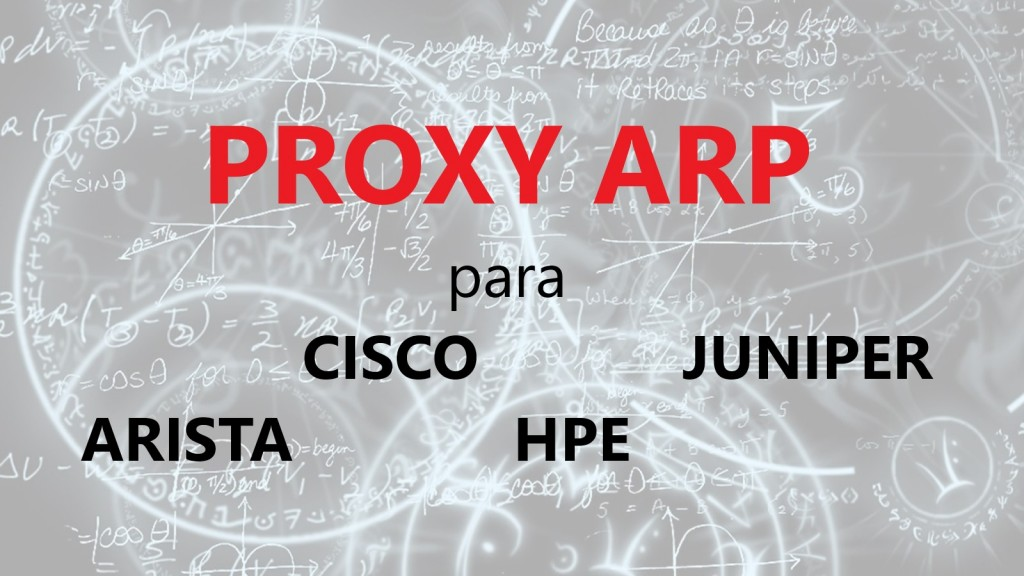 Proxy ARP Cisco Juniper HP Arista