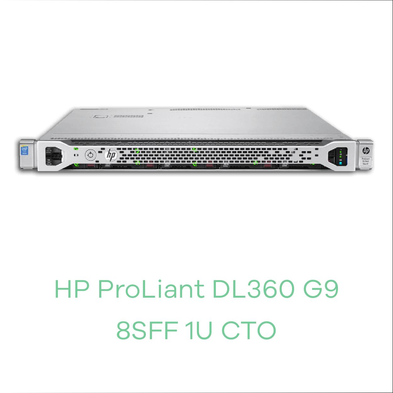 HP DL360 G9 8SFF 1U CTO