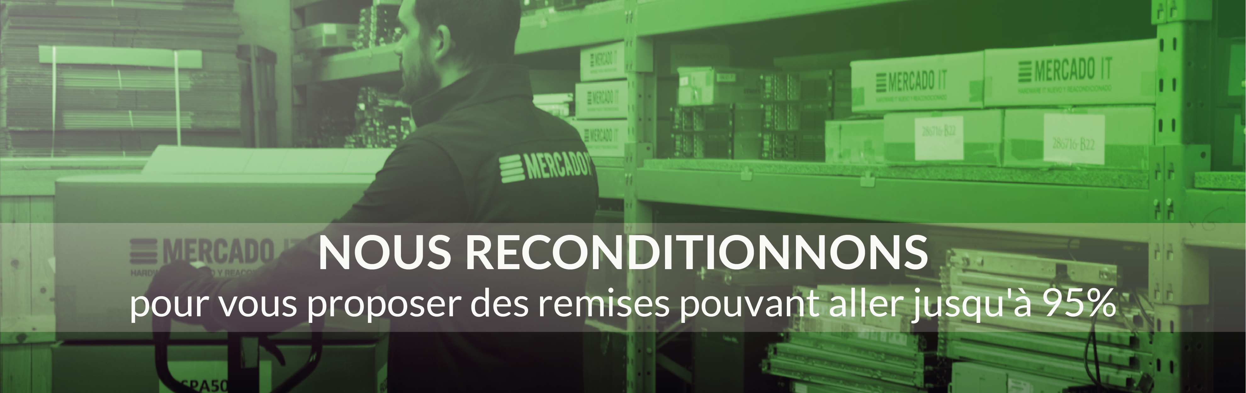 Nous reconditionnons
